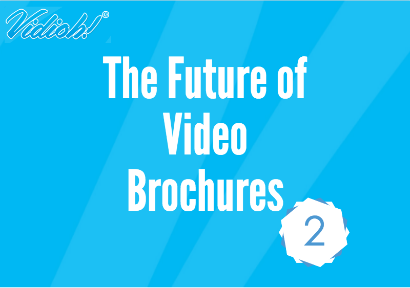 The Future of Video Brochures 2