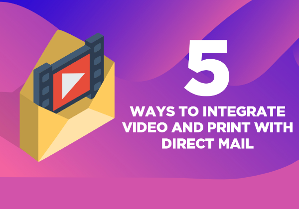 5 ways to integrate video and print with direct mail