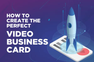 How To Create The Perfect Video Business Card Featured Image